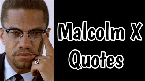 quotes malcolm  youtube
