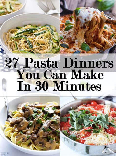 pasta dinner recipes 27 delicious ideas for weeknight pasta dinners