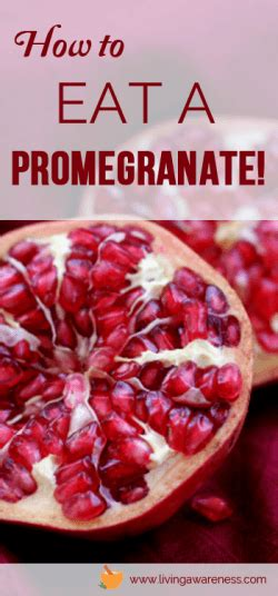 how to eat pomegranate how to eat a pomegranate living awareness institute
