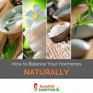 How To Balance Your Hormones Naturally  A Step By Step