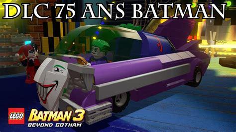 lego 3 ans lego batman 3 dlc 75 ans batman 22