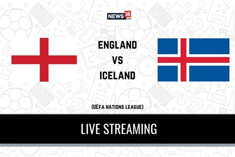 UEFA Nations League England vs Iceland LIVE Streaming ...
