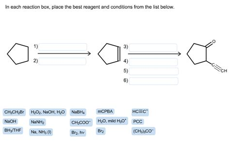 each reaction box place the best reagent and in each reaction box place the best reagent and c