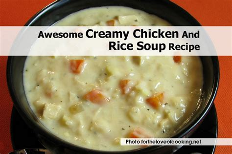 awesome soup recipes awesome creamy chicken and rice soup recipe