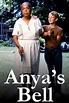 Anya's Bell - Clopoțelul Anyei (1999) - Film - CineMagia.ro