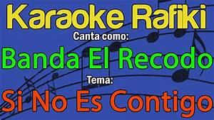Banda El Recodo - Si No Es Contigo Karaoke Demo