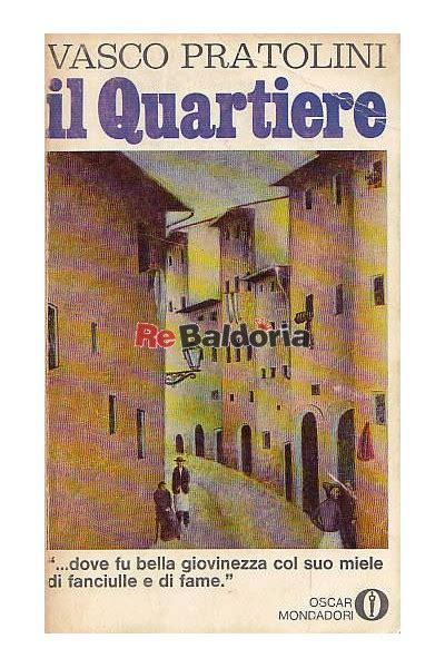 Vasco Pratolini Il Quartiere by Il Quartiere Vasco Pratolini Mondadori Libreria Re