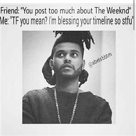 The Weeknd Memes - 17 best ideas about the weeknd memes on pinterest abel the weeknd abel makkonen and the weeknd