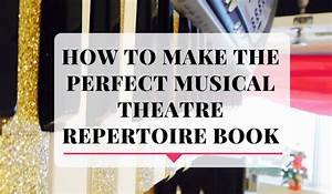 How to Make the Perfect Musical Theatre Repertoire Book