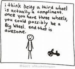 Third Wheel Fri... Funny 3rd Wheel Quotes
