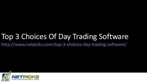 day trading software top 3 choices of day trading software