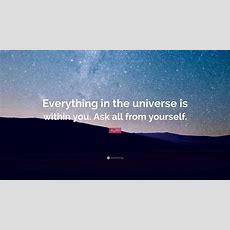 """Rumi Quote """"everything In The Universe Is Within You Ask"""