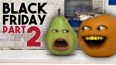 annoying orange black friday day   orange youtube