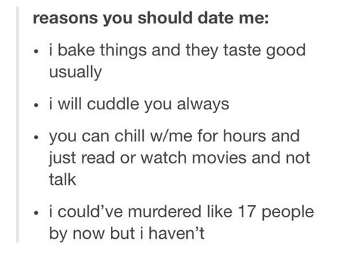 Reasons To Date Me Meme - 17 best images about funny on pinterest pug meme happy single quotes and drake quotes