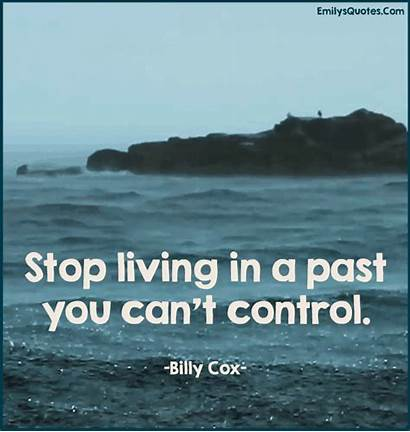 Living Past Stop Control Emilysquotes