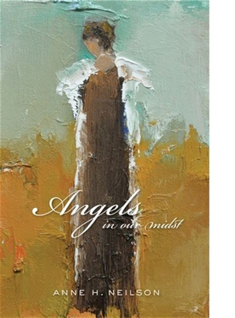 angels   midst  anne  neilson reviews
