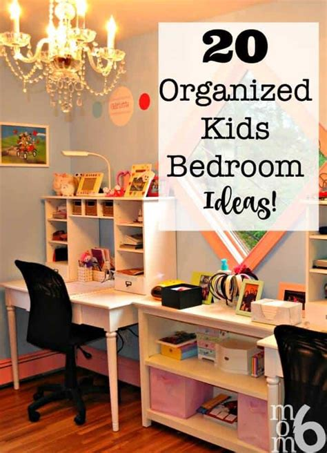 Childrens Bedroom Ideas For Small Bedrooms by 20 Organized Bedroom Ideas Momof6