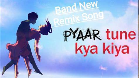 pyar tune kya kiya brand newkorean mix songhd youtube