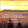 """""""All things are ready, if our minds be so."""" ~ Henry V by ..."""