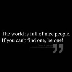 Be Nice If You Can't Find a One Person
