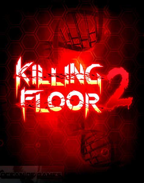 killing floor 2 free killing floor 2 free download full version pc game