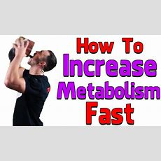 How To Increase Your Metabolism  How To Boost Metabolism  Real Solution!!! Youtube