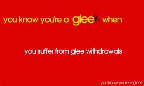 You Know You're A Gleek When... | Glee | Pinterest