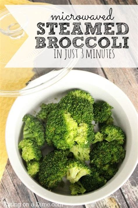 how to steam broccoli how to steam broccoli in the microwave eating on a dime