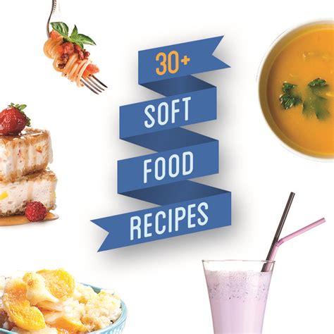 soft food recipes dental facts pinterest repas
