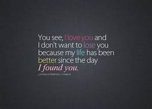 Love Quotes Pics • You see, I love you and I don't want to ...