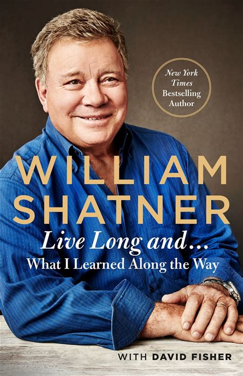 William Shatner What I Learned About Life After A Doctor Told Me I Was Going To Die