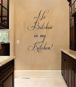 no btchin in my kitchen funny quote vinyl wall decal With kitchen cabinets lowes with wall art decals quotes