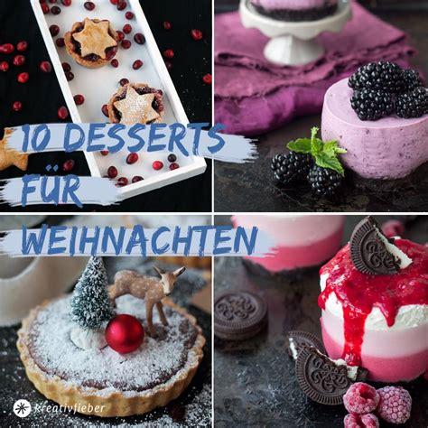 dessert für weihnachten 10 desserts f 252 r weihnachten