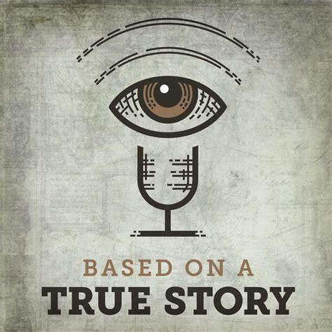based on a true story listen via stitcher radio on demand