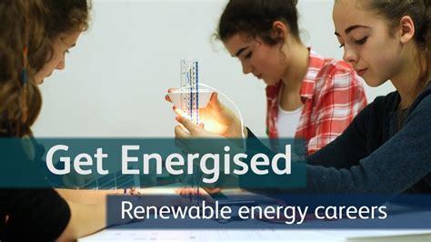 energised careers  renewable energy youtube