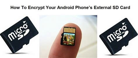 how to encrypt android how to encrypt your android phone s external sd card
