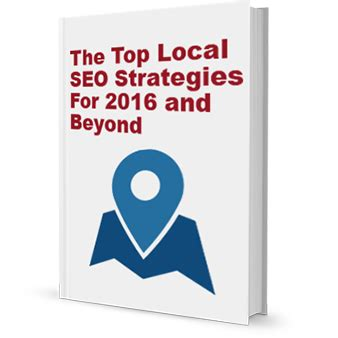 Seo Strategy 2016 by The Top Local Seo Strategies In 2016 National