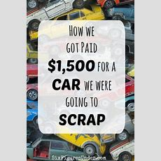 How We Got Paid $1,500 For A Car We Were Going To Scrap  Six Figures Under