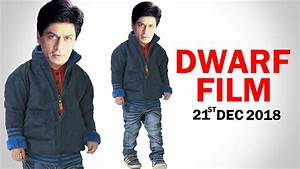 SRK Dwarf Movie Review 2018, Wiki, Star Cast, Release Date ...