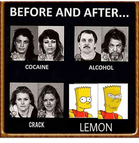 Crack Cocaine Meme - before and after cocaine alcohol crack lemon alcohol meme on sizzle