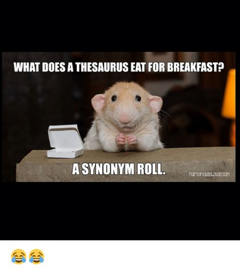 What Does Memes 25 Best Memes About What Does A Thesaurus Eat For