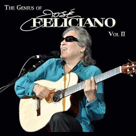 jose feliciano y amigos cmtv the genius of jos 201 feliciano vol 2 de jose feliciano