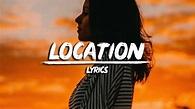 Khalid - Location (Lyrics) - YouTube