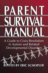 Parent Survival Manual   A Guide To Crisis Resolution In