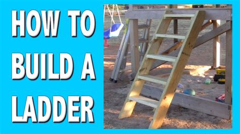 how to build a house how to build a ladder