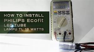 How To Install Led Tube Led Philips Ecofit Wiring Diagram