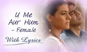 U Me Aur Hum Title Song With Lyrics