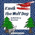 Kavik the Wolf Dog Novel Unit by TheRoomMom | Teachers Pay ...