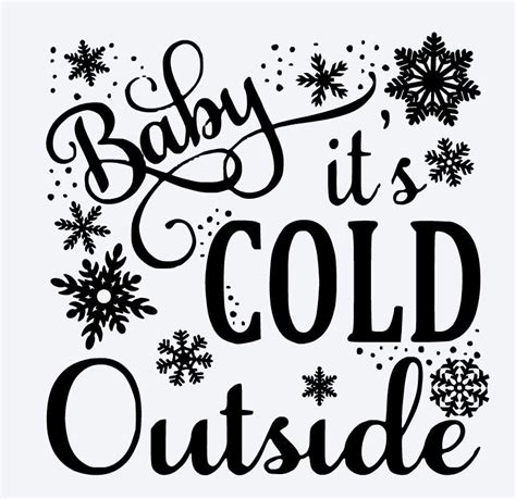 Svg, dxf, png & eps vector. Baby Its Cold Outside SVG Cut file