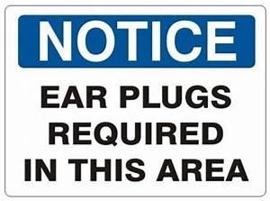 EAR PLUGS REQUIRED IN THIS AREA - NOTICE Sign